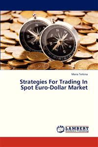 Strategies for Trading in Spot Euro-Dollar Market