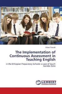 The Implementation of Continuous Assessment in Teaching English