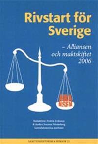 Rivstart för Sverige : Alliansen och maktskiftet 2006