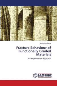 Fracture Behaviour of Functionally Graded Materials