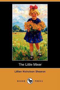 The Little Mixer (Dodo Press)