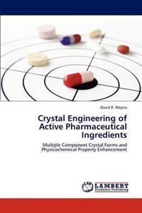Crystal Engineering of Active Pharmaceutical Ingredients