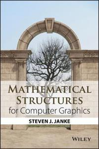 Mathematical Structures for Computer Graphics