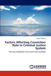 Factors Affecting Conviction Rate in Criminal Justice System