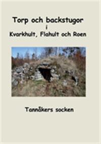 Torp och backstugor i Kvarkhult, Flahult och Roen: Forskarförening, Tannåke