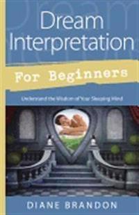 Dream interpretation for beginners - understand the wisdom of your sleeping