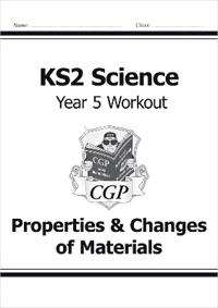 KS2 Science Year Five Workout: PropertiesChanges of Materials
