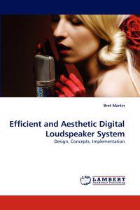 Efficient and Aesthetic Digital Loudspeaker System