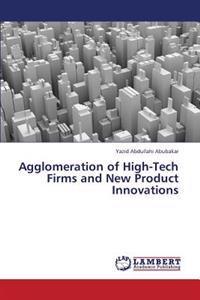 Agglomeration of High-Tech Firms and New Product Innovations