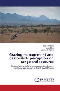 Grazing Management and Pastoralists Perception on Rangeland Resource