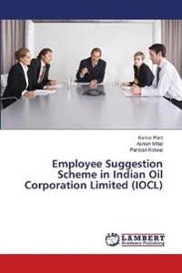 Employee Suggestion Scheme in Indian Oil Corporation Limited (Iocl)