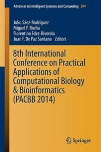 8th International Conference on Practical Applications of Computational Biology & Bioinformatics Pacbb 2014