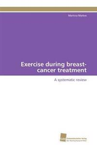Exercise During Breast-Cancer Treatment