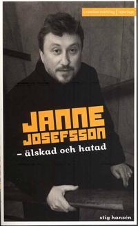 Janne Josefsson : älskad och hatad