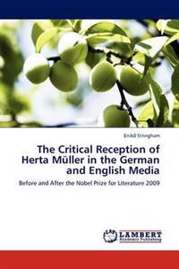 The Critical Reception of Herta Muller in the German and English Media