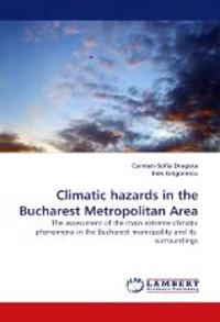 Climatic Hazards in the Bucharest Metropolitan Area