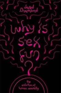 Why is sex fun? - the evolution of human sexuality