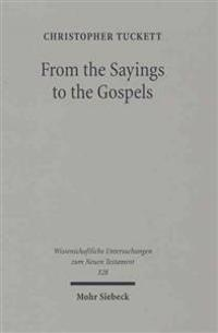 From the Sayings to the Gospels