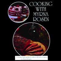 Cooking with Myrna Rosen: The Updated and Revised Version