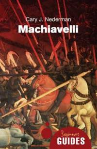 Machiavelli: A Beginner's Guide