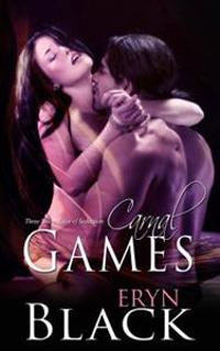Carnal Games: Three Sultry Tales of Seduction