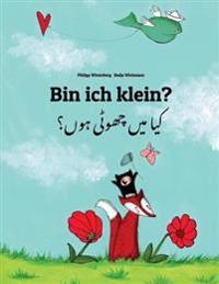 Bin Ich Klein? Kaa Man Chhewta Hewn?: Kinderbuch Deutsch-Urdu (Zweisprachig/Bilingual)