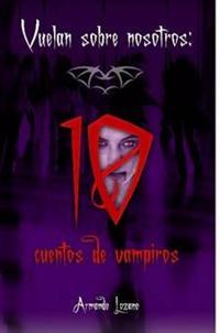 Vuelan Sobre Nosotros: Cuentos De Vampiros