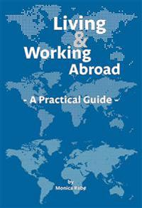 Living and working abroad : a practical guide