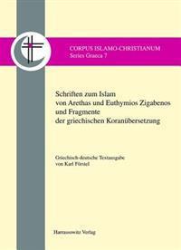 Schriften Zum Islam Von Arethas Und Euthymios Zigabenos Und Fragmente Der Griechischen Koranubersetzung: Griechisch-Deutsche Textausgabe