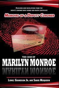 Memoirs of a Deputy Coroner: The Case of Marilyn Monroe