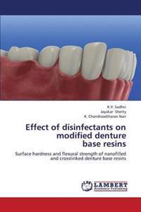 Effect of Disinfectants on Modified Denture Base Resins