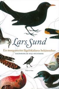 En morgontrött fågelskådares bekännelser Dagboksblad maj-december