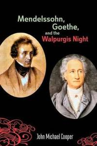 Mendelssohn, Goethe, and the Walpurgis Night