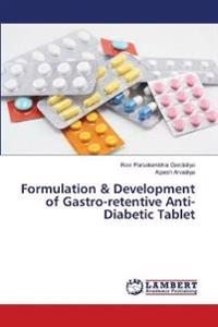 Formulation & Development of Gastro-Retentive Anti-Diabetic Tablet