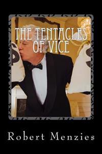 The Tentacles of Vice: The Sequel to 'Trails of Destruction'