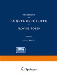 Uebersicht Der Kunstgeschichte Der Provinz Posen