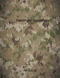 Pathfinder Operations: FM 3-21.38