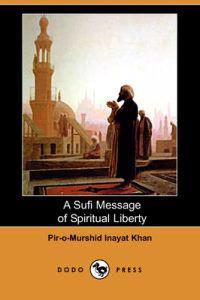 A Sufi Message of Spiritual Liberty