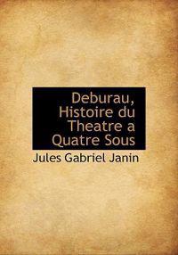 Deburau, Histoire Du Theatre a Quatre Sous