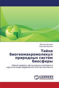 Tayna Biogeomakromolekul Prirodnykh Sistem Biosfery