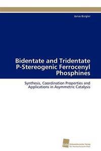 Bidentate and Tridentate P-Stereogenic Ferrocenyl Phosphines