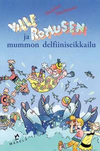 Ville Romusen ja mummon delfiiniseikkailu