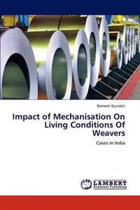 Impact of Mechanisation on Living Conditions of Weavers