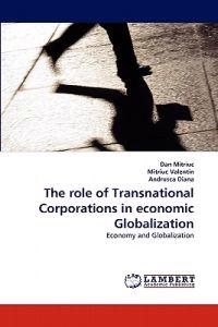 The Role of Transnational Corporations in Economic Globalization