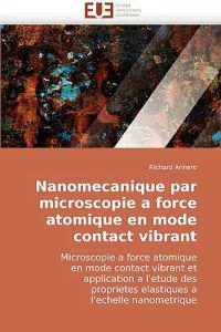 Nanomecanique Par Microscopie a Force Atomique En Mode Contact Vibrant