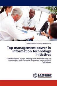 Top Management Power in Information Technology Initiatives