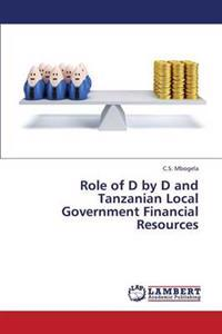Role of D by D and Tanzanian Local Government Financial Resources
