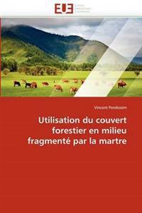Utilisation Du Couvert Forestier En Milieu Fragment� Par La Martre