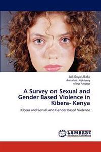 A Survey on Sexual and Gender Based Violence in Kibera- Kenya