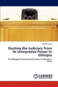 Ousting the Judiciary from Its Interpretive Power in Ethiopia